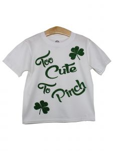 "Unisex Little Kids White Green Shamrock ""Too Cute To Pinch"" T-Shirt 2T-5"