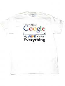 """Mens White """"Google My Wife Knows Everything"""" Short Sleeve Cotton T-Shirt S-XXL"""