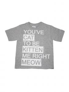 "Girls Gray ""You've Cat To Be Kitten Me Right Meow"" Short Sleeve T-Shirt 6-16"
