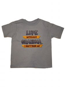 "Unisex Little Kids Gray ""Life Without Grandma I Don't Think So"" T-Shirt 2T-5"