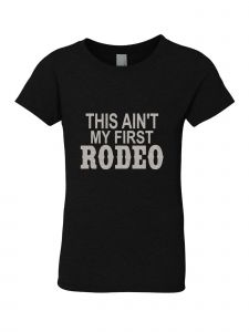 Big Girls Black Glitter Crewneck This Ain't My First Rodeo Short Sleeve Tee 7-14